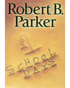 School Days BOOK signed by author Robert B. Parker (personalized to David)