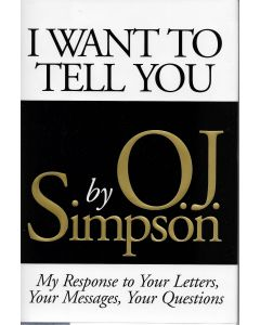 I Want To Tell You BOOK signed by author O.J. Simpson