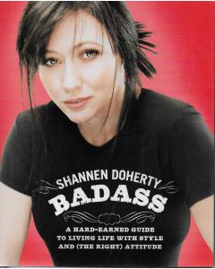 Badass BOOK signed by author Shannon Doherty