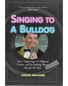 Singing to a Bulldog BOOK signed by Anson Williams