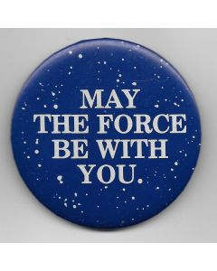 """STAR WARS original """"May the Force be with You """" button"""