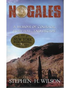 Nogales BOOK signed by author Stephen H. Wilson (personalized to Dave)