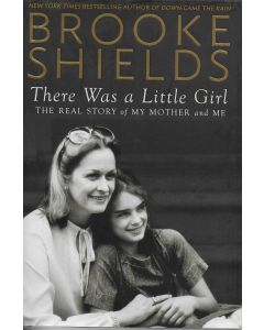 There Was a Little Girl BOOK signed by author Brooke Shields