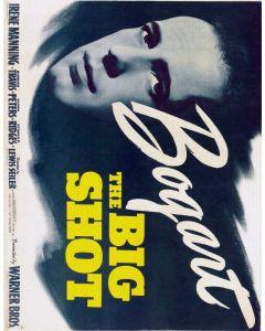 The Big Shot Humphry Bogart  26x38 Reprint Movie Poster