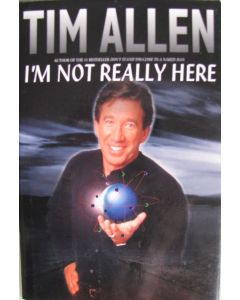 I'm Not Really Here BOOK signed by Tim Allen